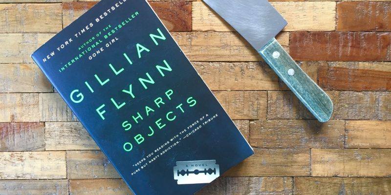 Sharp Objects Teerbemind van Gillian Flynn Recensie by Book Barista